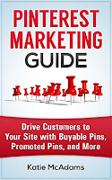 Pinterest Marketing: Drive Customers to Your Site With Promoted Pins, Buyable Pins, and More Kindle Edition