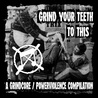 https://bruxismrecords.bandcamp.com/album/grind-your-teeth-to-this-a-grindcore-powerviolence-compilation