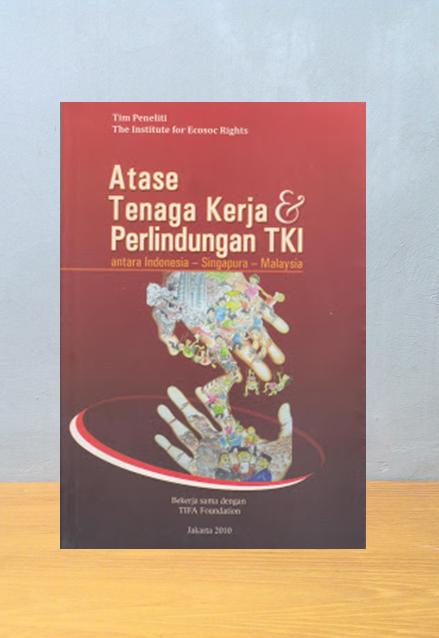 ATASE TENAGA KERJA & PERLINDUNGAN TKI, Sri Palupi, P. Eko Prasetyohadi