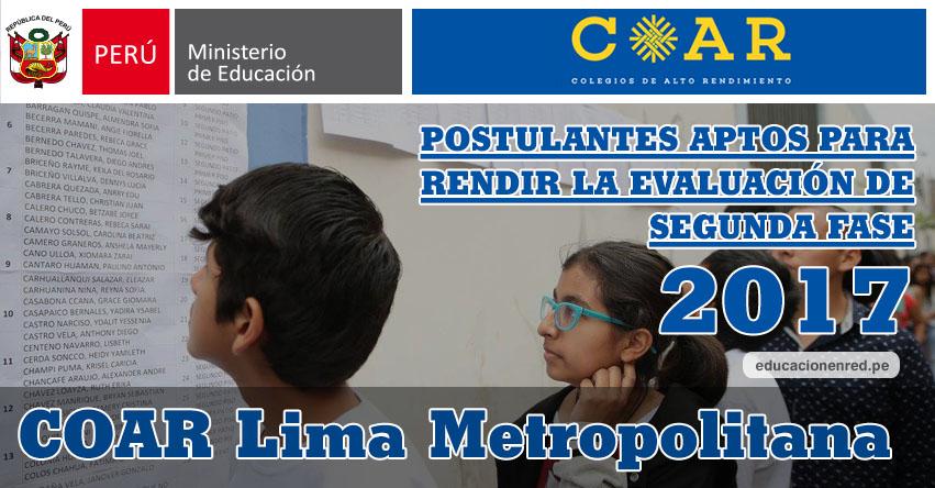 COAR Lima Metropolitana: Resultados Examen Admisión Primera Fase 2017 (15 Febrero) Lista de Ingresantes que pasan a Segunda Fase - Colegios de Alto Rendimiento - MINEDU - www.drelm.gob.pe