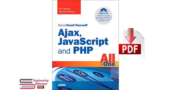Sams Teach Yourself Ajax, JavaScript, and PHP All in One 1st Edition by Phil Ballard, Michael Moncur