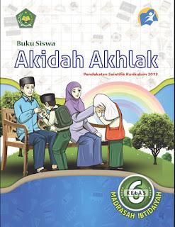 Akidah Akhlak Buku Siswa Kelas 6 Kurikulum 2013