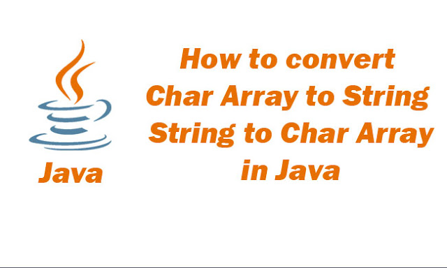 How to convert Char Array to String and String to Char Array in Java?