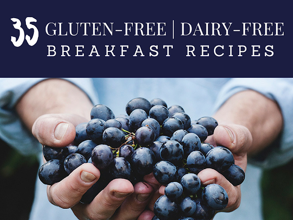 35 Gluten-Free and Dairy Free Breakfast