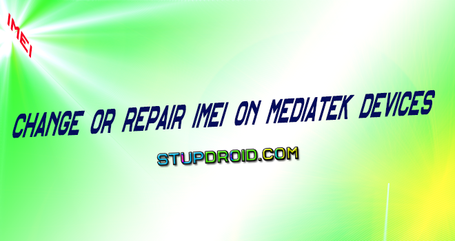 How To Fix Repair or Flash Stock IMEI Number on Mediatek Devices