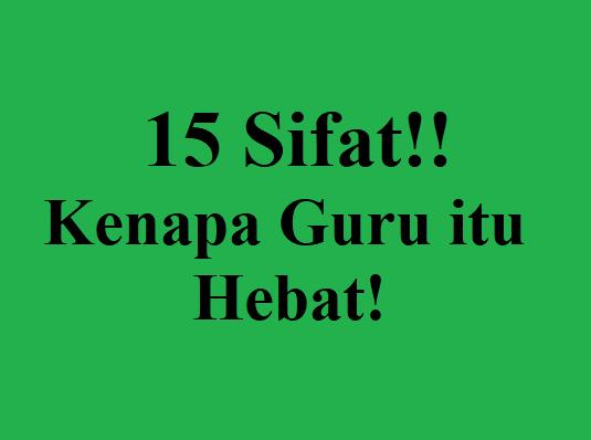15 Sifat!! Kenapa Guru itu Hebat!