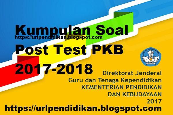 Kumpulan Soal Post Test Pkb 2017 2018 Pendidikan