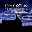 Ghosts and Other Aberrations - Launched Today