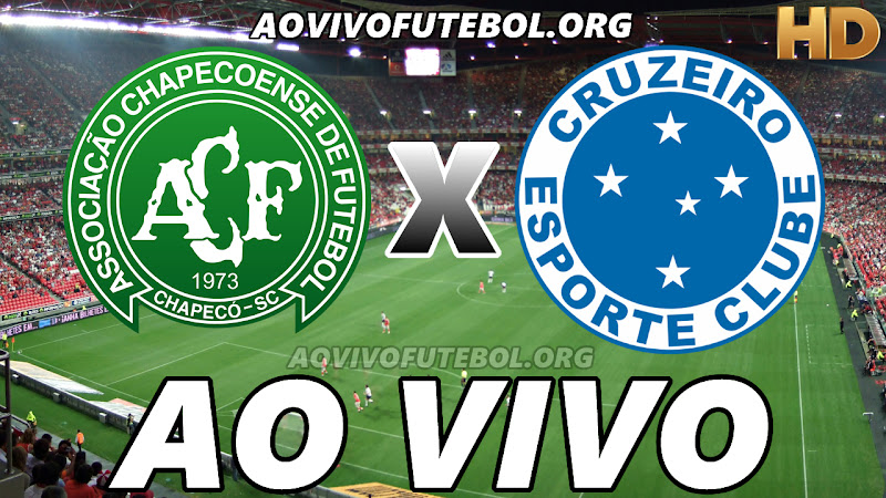 Assistir Chapecoense vs Cruzeiro Ao Vivo HD