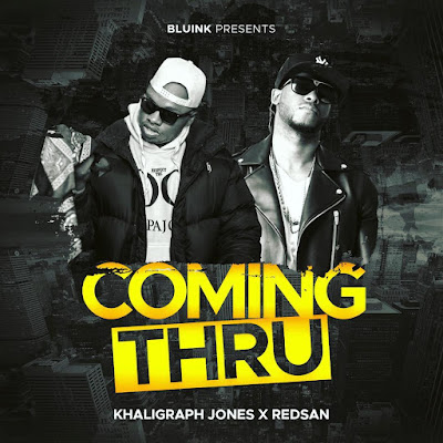 Khaligraph Jones Ft. Redsan - Coming Thru x (Coming Through)