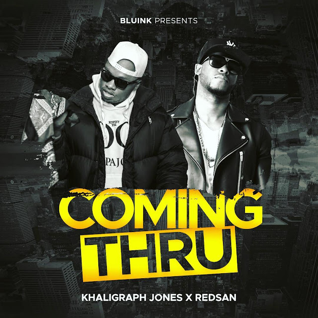 Khaligraph Jones Ft. Redsan - Coming Thru x (Coming Through)