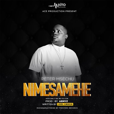 Download Mp3 | Peter Msechu - Nimesamehe
