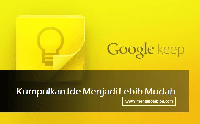 Google Keep kumpulkan ide menjadi lebih mudah