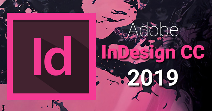 Tải về Adobe Indesign CC 2019 Full bản quyền mới nhất