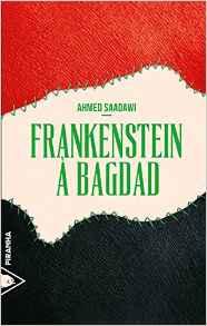 Frankenstein à Bagdad – Ahmed Saadawi