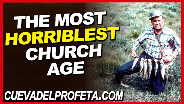 The most horriblest church age of all the church ages - William Marrion Branham Quotes