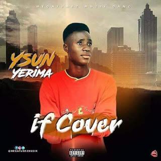 [MUSIC] Ysun Yerima - IF [Davido's Cover]