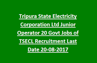 Tripura State Electricity Corporation Ltd Junior Operator 20 Govt Jobs of TSECL Recruitment Last Date 20-08-2017