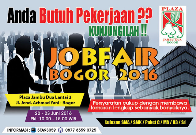 Job Fair Bogor 2016 Plaza Jambu Dua juni 2016