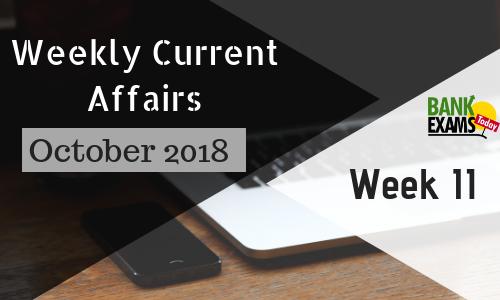Weekly Current Affairs October 2018:  Week II