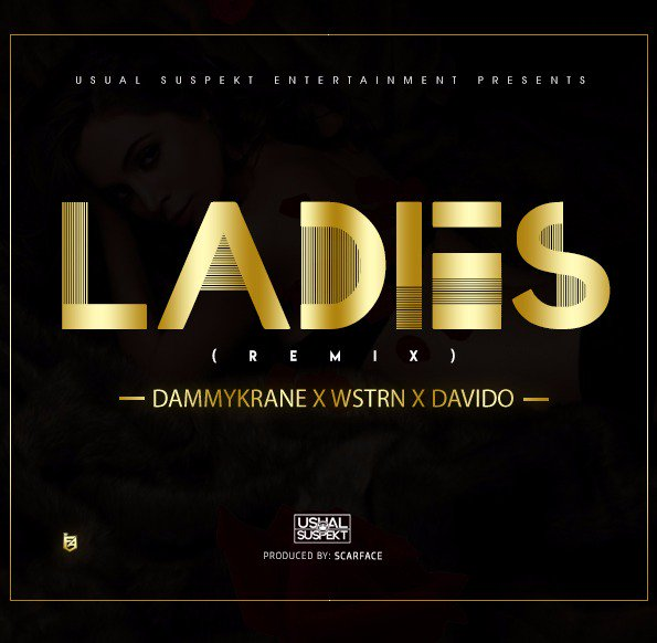 MUSIC: Dammy Krane Ft. Wstrn & Davido - Ladies Remix