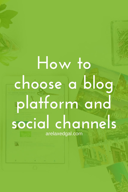 Tips for starting a blog: Choosing a blog platform and social media channels | arelaxedgal.com