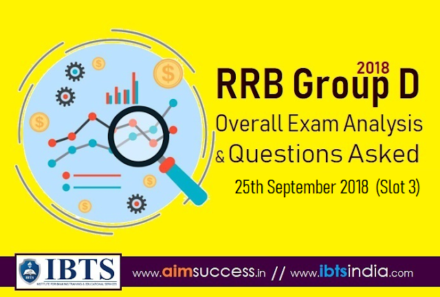 RRB Group D Exam Analysis 25th Sep 2018 & Questions Asked (Slot 3)