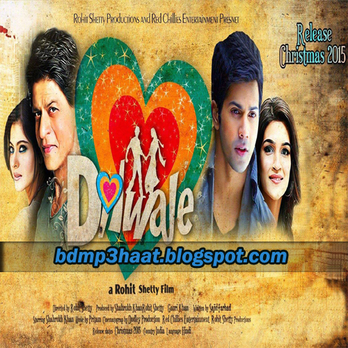 Dilwale Movie Mp3 Song Pk 2015 — TTCT