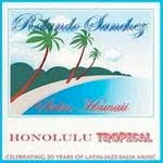 Honolulu Tropical, Rolando Sanchez and Salsa Hawaii