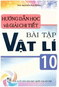 Hướng Dẫn Học Và Giải Chi Tiết Bài Tập Vật Lý 10 - Nguyễn Phú Đồng