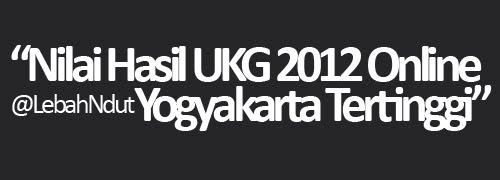 Nilai Hasil UKG 2012 Online Terbaru dan Terkini