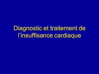 Diagnostic et traitement de l'insuffisance cardiaque .pdf