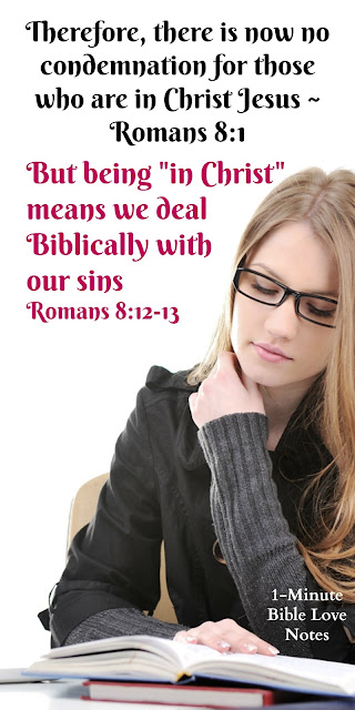 Christians Are No Longer Under Condemnation But We Still Must Be Humble and Repentant- Romans 8:1-2,12-13