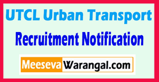 UTCL Urban Transport Corporation Limited Recruitment Notification 2017 Last Date 29-05-2017