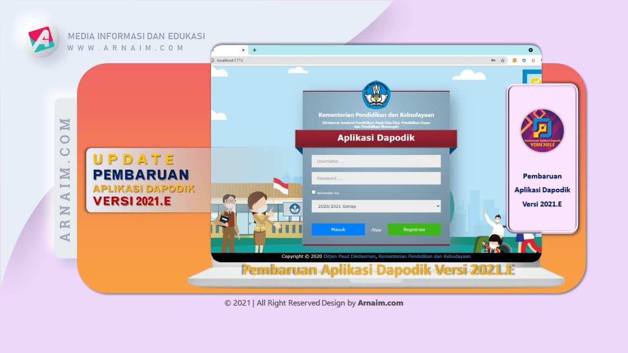 Arnaim.com - Update Pembaharuan Dapodik 2021.e | Form Login Dapodik 2021.e