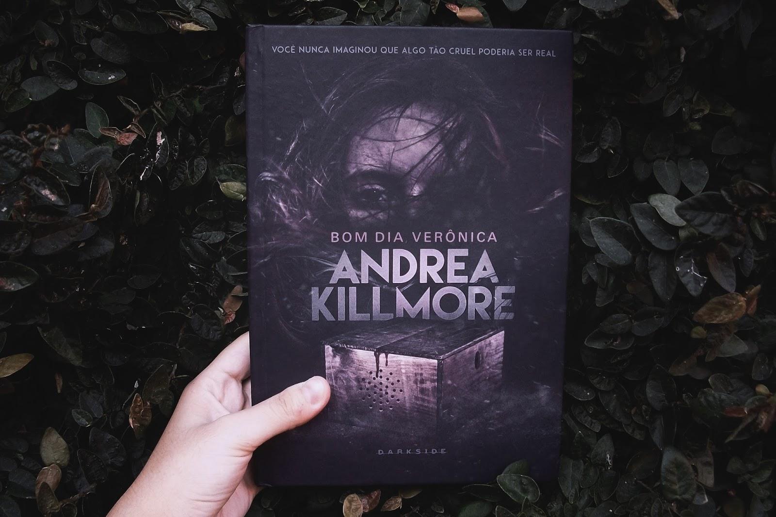 Bom dia Verônica, de Andrea Killmore (#32)