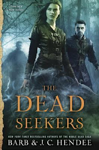 The Dead Seekers (Dead Seekers #1) by Barb Hendee, J.C. Hendee