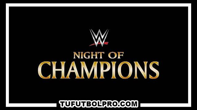 Ver WWE Night of Champions EN VIVO Por Internet Hoy 25 de Septiembre 2016