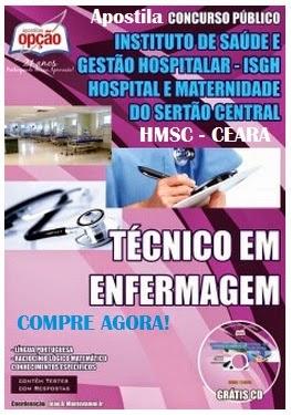 Apostila Instituto de Saúde e Gestão Hospitalar - ISGH Técnico em Enfermagem - Concurso  Hospital e Maternidade do Sertão Central 2014