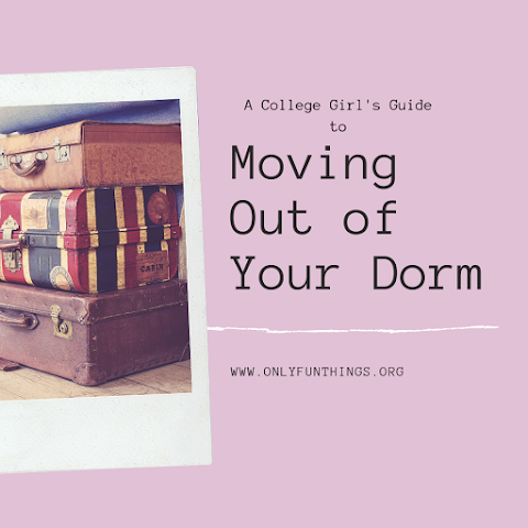 Moving Out of Your Dorm Room- 5 Tips from a Current College Student!
