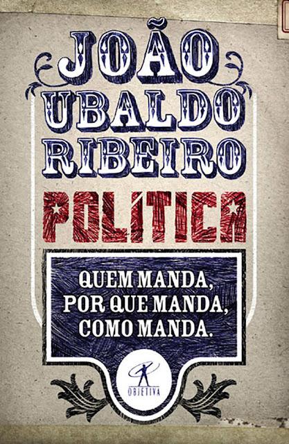 Política Quem manda, por que manda, como manda João Ubaldo Ribeiro