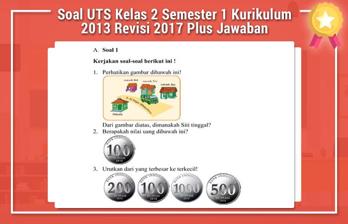 Soal UTS Kelas 2 Semester 1 Kurikulum 2013 Revisi 2017 Plus Jawaban