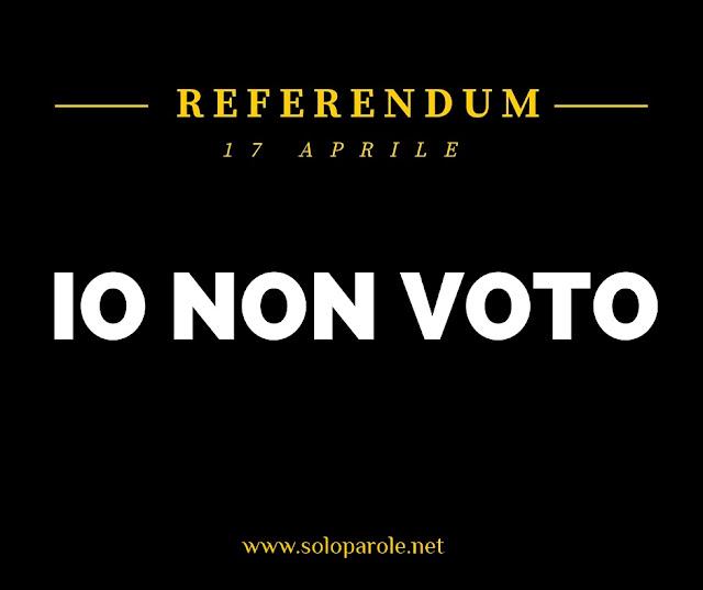 referendum 17 Aprile io non voto