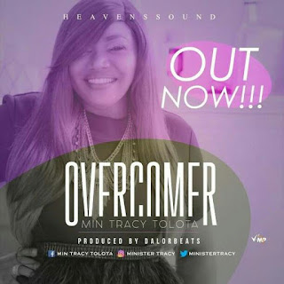MUSIC: Tracy Tolota - Overcomer ||@ministertracy