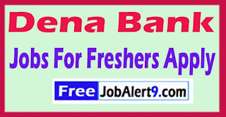 Dena Bank Recruitment 2017 Jobs For Freshers Apply