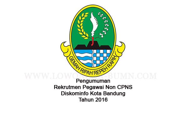 Pengumuman Rekrutmen Pegawai Non CPNS Diskominfo Kota Bandung Tahun 2016