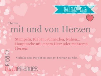 http://kreativ-durcheinander.blogspot.de/2016/02/3-mit-und-von-herzen.html