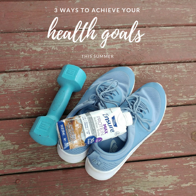 3 ways to achieve your health goals this summer #ad #EnsureMaxProteinAtWalmart