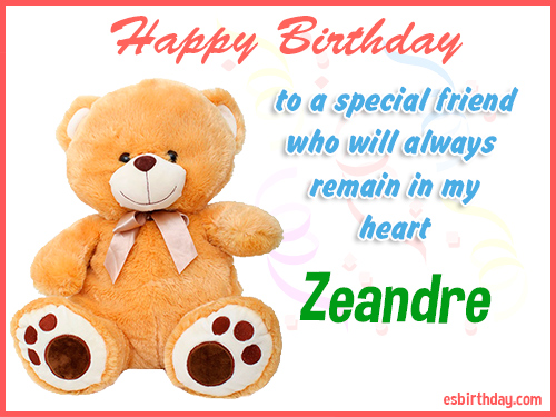 Zeandre Happy birthday friend