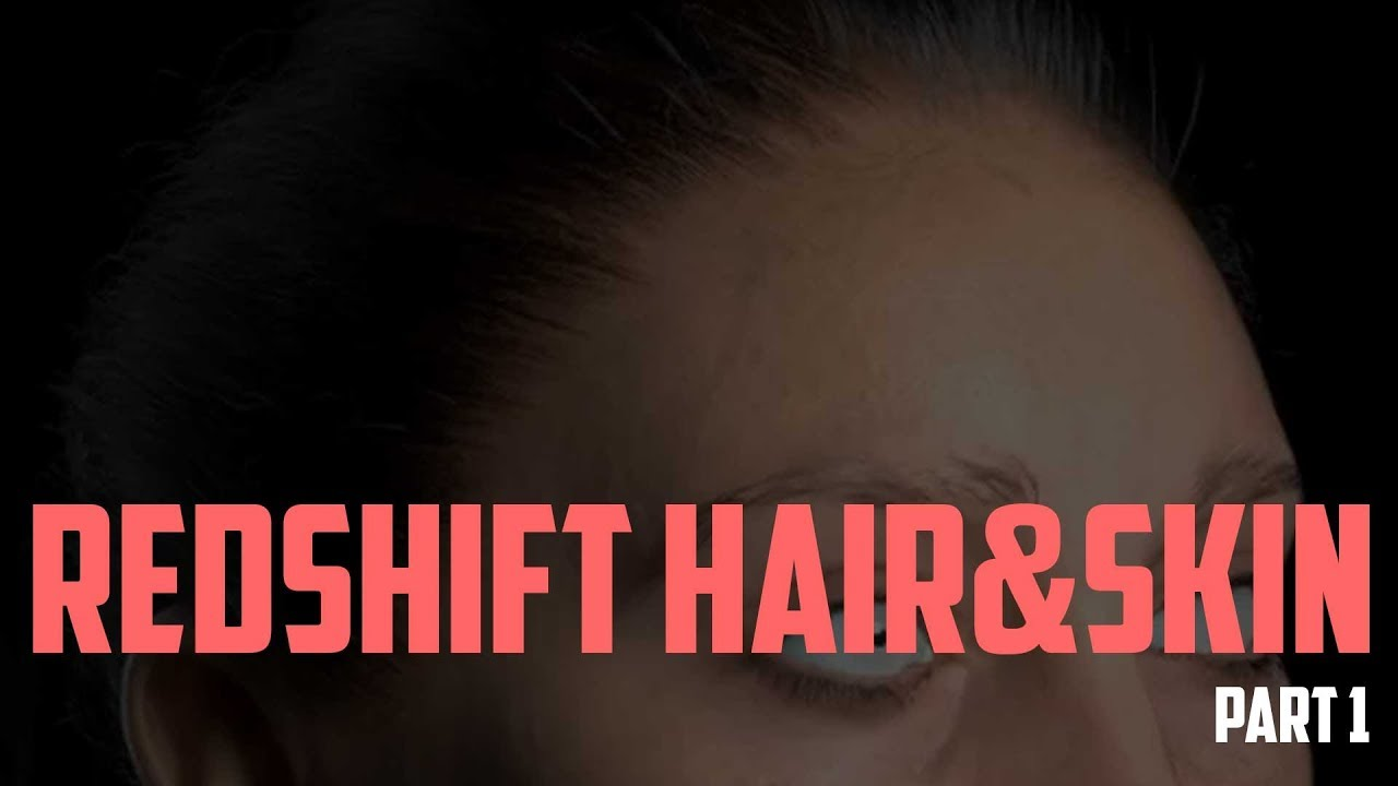 redshift_hair_skin_part_1_youtube.jpg